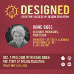 002. A Prologue with Diane Gibbs: The State of Design Education
