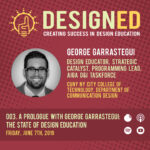 003. A Prologue with George Garrastegui: The State of Design Education