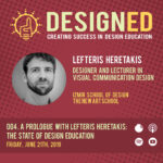 004. A Prologue with Lefteris Heretakis: The State of Design Education