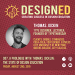 007. A Prologue with Thomas Jockin: The State of Design Education