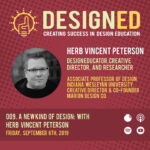 009. A New Kind of Design: with Herb Vincent Peterson (S1E1)