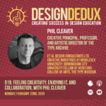 019. Feeling Creativity, Enjoying It, and Collaboration, with Phil Cleaver (S2E3)