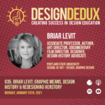 035. Briar Levit; Graphic Means, Design History, and Redesigning HERstory (S4E3)