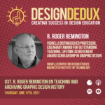 037. R. Roger Remington on Teaching & Archiving Graphic Design History (S4E5)